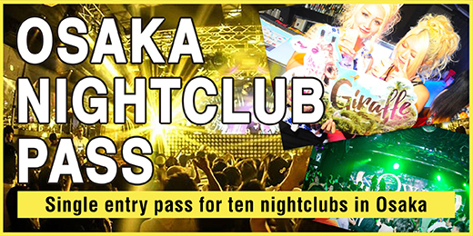 OSAKA NIGHT CLUB PASS